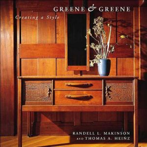 Greene & Greene, Creating a Style